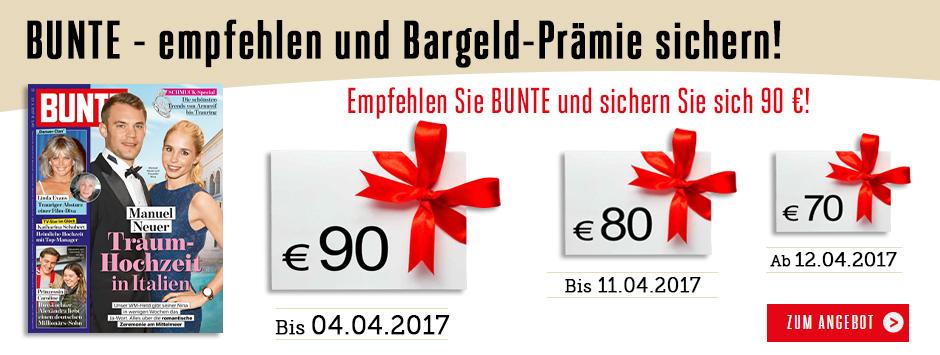 Jetzt Bunte empfehlen + Bargeld-Prämie sichern!