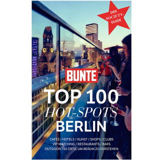 BUNTE Top 100 Hot Spots Berlin - Sommer 2018