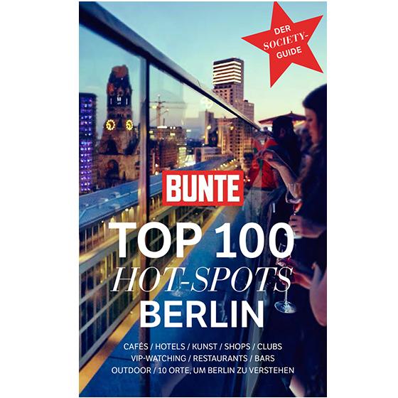 BUNTE Top 100 Hot Spots Berlin - Sommer 2018